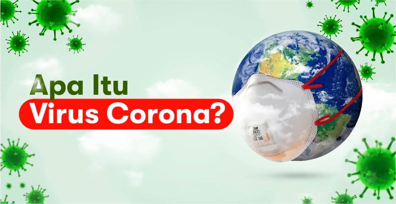 Mengenali Virus Covid-19 (Corona) Dan Apa Saja Gejalanya